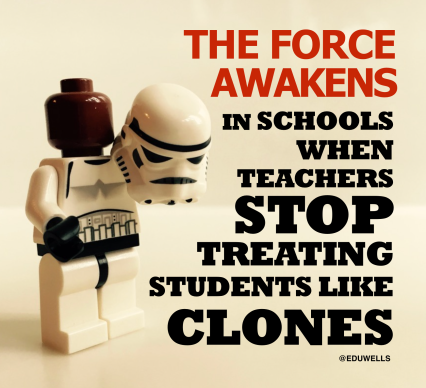 Meme: The Force Awakens in schools when teachers stop treating students like clones. Flipped teacher provides a level of differentiation for every student.