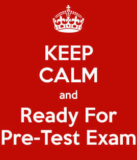 keep-calm-and-ready-for-pre-test-exam.png