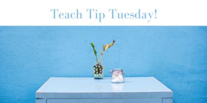 Teach Tip Tuesday @ educatingthedigitallearner.com