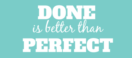 done-better-perfect